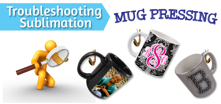Sublimating Mug Issues? Here's Help!