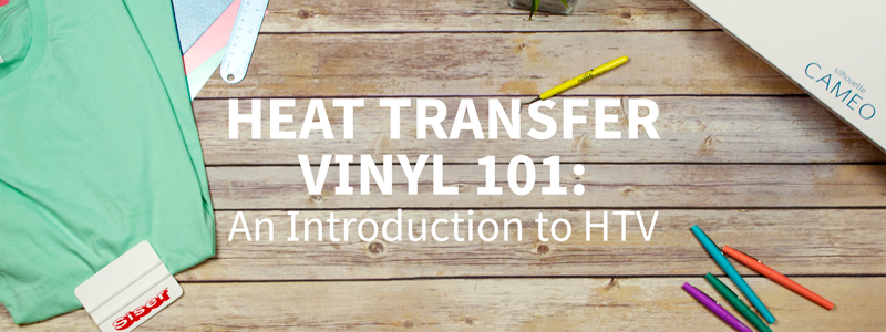 Heat Transfer Vinyl 101: An Introduction to HTV